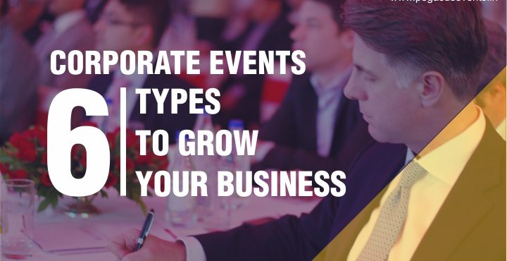 6 Corporate Event Types to Grow your business