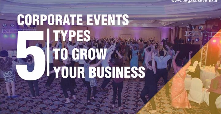 5 Corporate Event Types to Grow your business