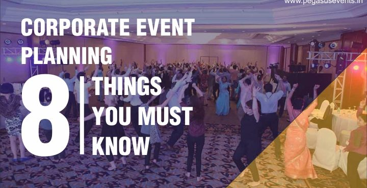 Corporate Event Planning 8 things you must know